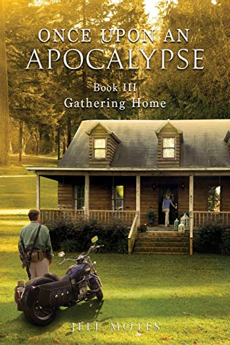 Once Upon an Apocalypse: Book 3 - Gathering Home (Volume 3): Jeff Motes