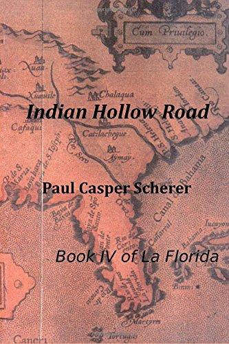 Indian Hollow Road: La Florida (Volume 4): Scherer, Paul C.