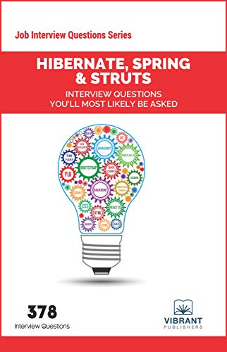 9781946383020: Hibernate, Spring & Struts Interview Questions You'll Most Likely Be Asked (Job Interview Questions Series) (Volume 7)