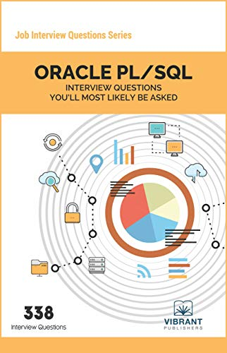 9781946383112: ORACLE PL/SQL Interview Questions You'll Most Likely Be Asked: Volume 12 (Job Interview Questions Series)