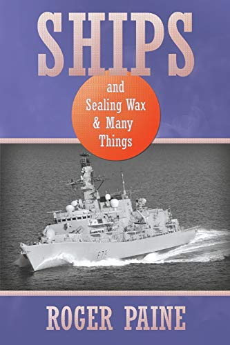 Ships and Sealing Wax and Many Things: Roger Paine