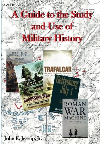 9781946411013: A Guide to the Study and Use of Military History