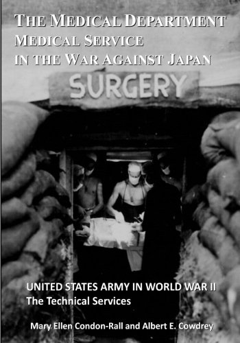 9781946411099: The Medical Department: Medical Service in the War Against Japan (The U.S. Army in World War II: The Technical Services)