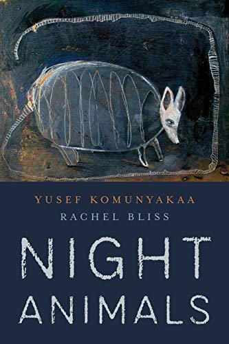 Night Animals: Komunyakaa, Yusef/ Bliss,