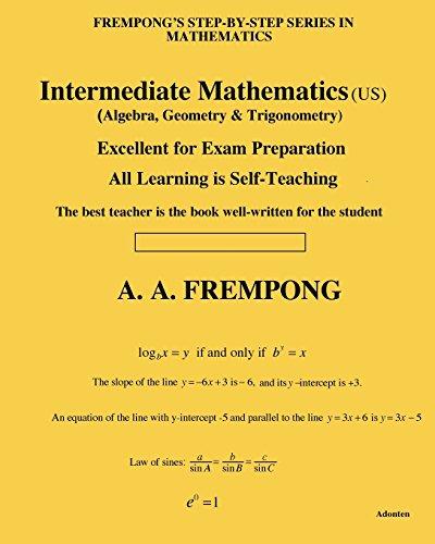 Intermediate Mathematics (Us): (Algebra, Geometry Trigonometry) (Paperback): A a Frempong