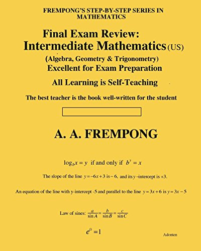 Final Exam Review: Intermediate Mathematics (Us): (Algebra,: A a Frempong