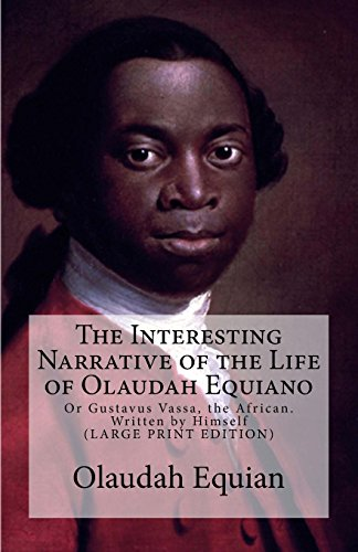 9781946640994: The Interesting Narrative of the Life of Olaudah Equiano: Or Gustavus Vassa, the African. Written by Himself (Volume 1)