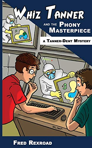 9781946650092: Whiz Tanner and the Phony Masterpiece (Tanner-Dent Mysteries) (Volume 1)