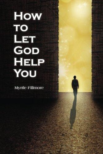 How to Let God Help You: Fillmore, Myrtle