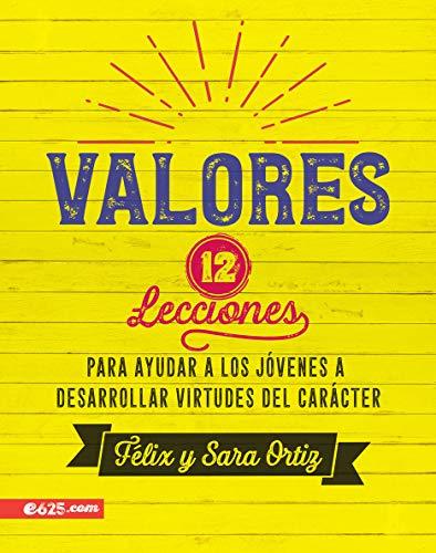 Valores/ Valores : 12 lecciones para ayudar: Ortiz, Felix