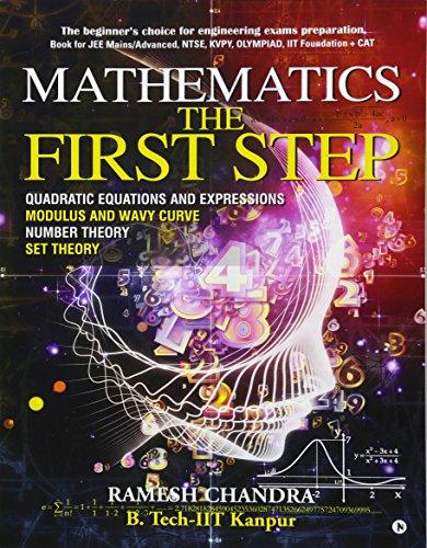 Mathematics the First Step: The Beginner s: Ramesh Chandra B