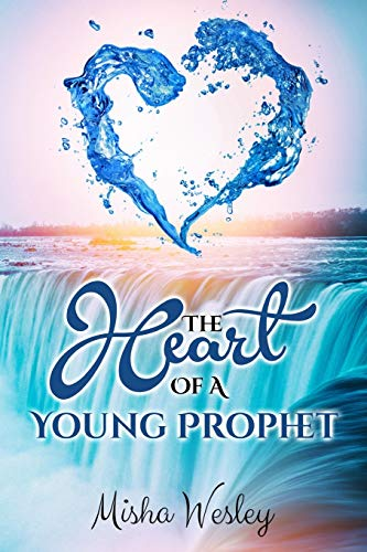 The Heart Of A Young Prophet: Misha Wesley