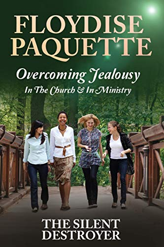 9781946756794: Overcoming Jealousy: In the Church & In Ministry: The Silent Destroyer