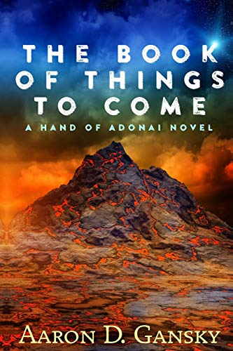 9781946758002: The Book of Things To Come: The Hand of Adonai (Volume 1)