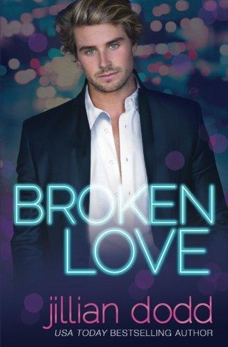 Broken Love: Dodd, Jillian