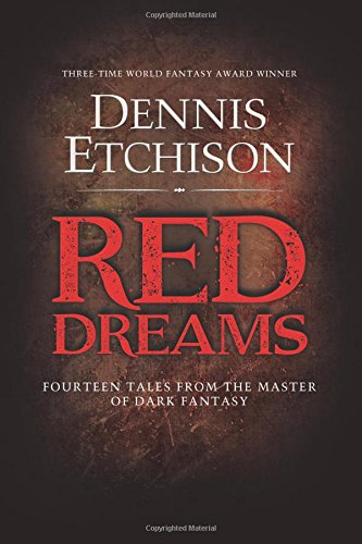 Red Dreams: The Definitive Edition: Etchison, Dennis