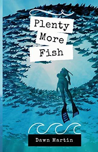 Plenty More Fish: Dawn Martin