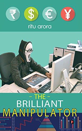 The Brilliant Manipulator: Arora, Ritu