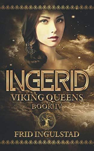 Viking Queens IV: Ingerid: Ingulstad, Frid