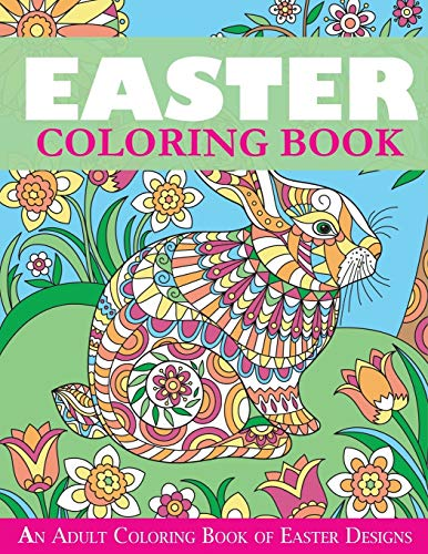 9781947243675: Easter Coloring Book: An Adult Coloring Book of Easter Designs (Easter Books)