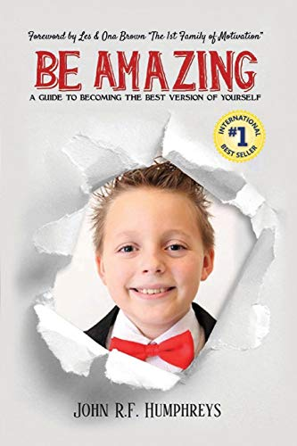 Be Amazing: A Guide to Becoming the: Humphreys, John R
