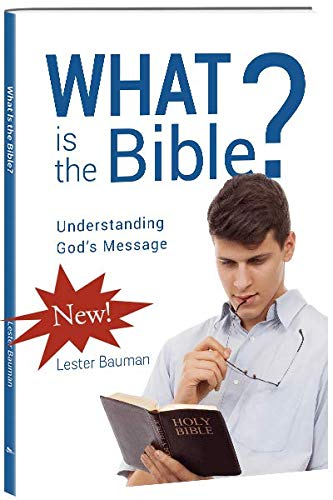 What is the Bible?: Lester Bauman