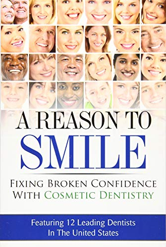 A Reason To Smile: Fixing Broken Confidence: Patel, Dr. Shital;