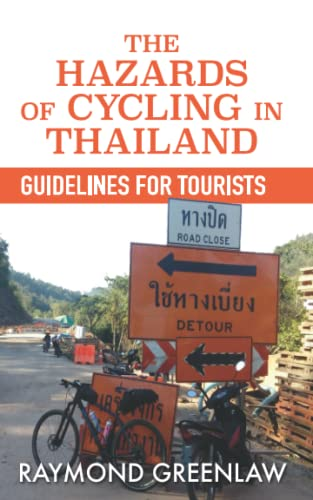The Hazards of Cycling in Thailand: Guidelines for Tourists: Raymond Greenlaw