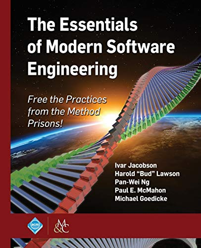 9781947487246: The Essentials of Modern Software Engineering: Free the Practices from the Method Prisons! (ACM Books)