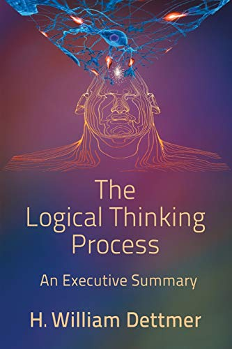 9781947532496: The Logical Thinking Process - An Executive Summary