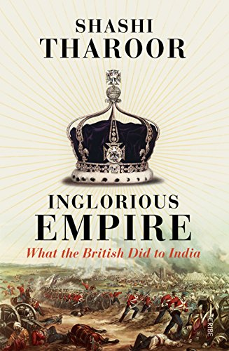 9781947534292: Inglorious Empire: What the British Did to India