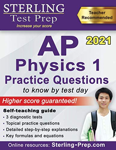 9781947556317: Sterling Test Prep AP Physics 1 Practice Questions: High Yield AP Physics 1 Practice Questions with Detailed Explanations