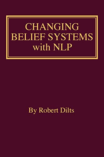 9781947629264: Changing Belief Systems With NLP