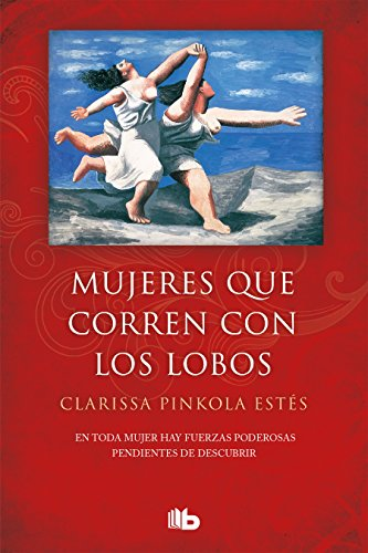 9781947783478: Mujeres que corren con lobos / Women Who Run with the Wolves (Spanish Edition)