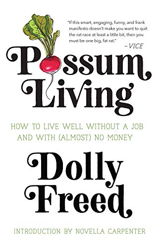 9781947793200: Possum Living: How to Live Well without a Job and With (Almost) No Money