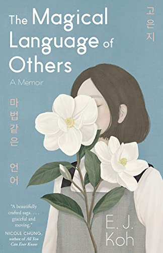 9781947793385: The Magical Language of Others: A Memoir