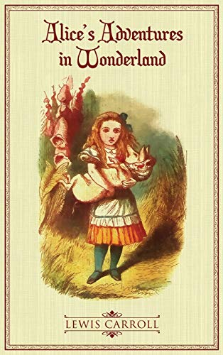 Alice's Adventures in Wonderland: The Original 1865: Lewis Caroll
