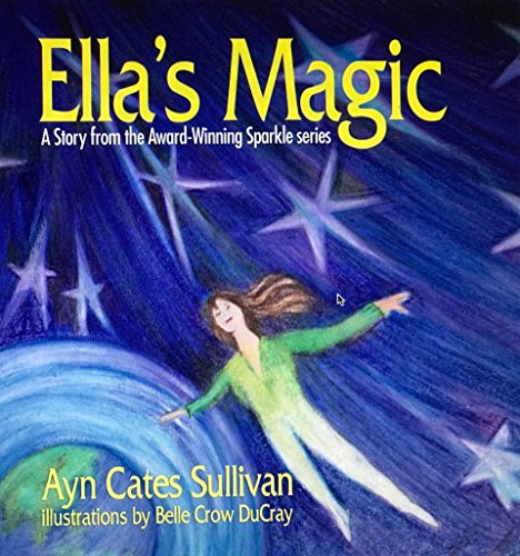 Ella s Magic: A Story from the: Ayn Cates Sullivan