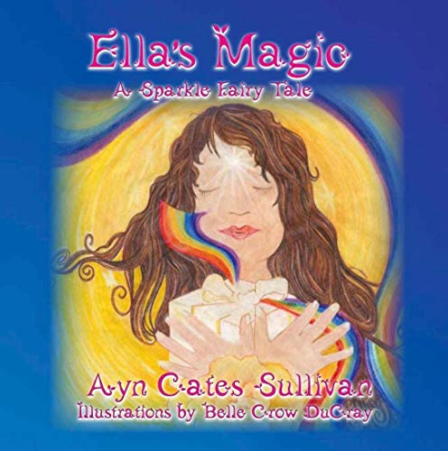 Ells'a Magic: A Sparkle Fairy Tale (Hardback): Ayn Cates Sullivan