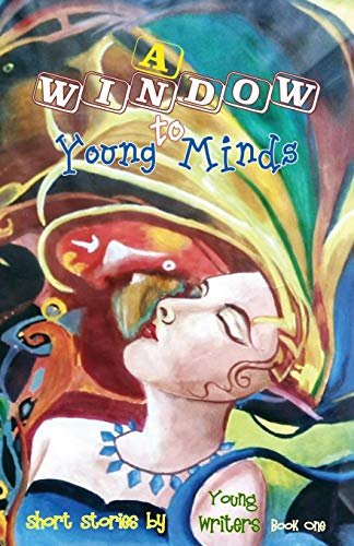 A Window to Young Minds (Short Stories: Pitterle, Cate; Menke,