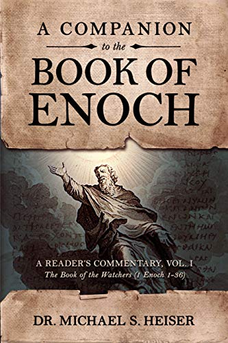 A Companion to the Book of Enoch: Heiser, Michael
