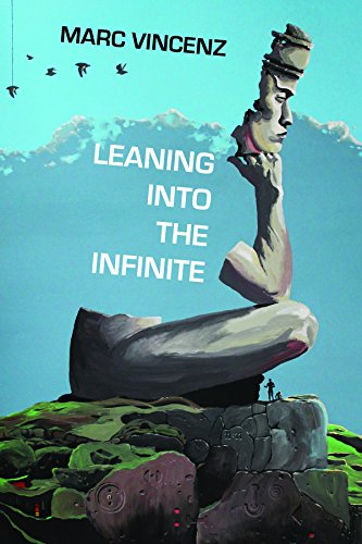 Leaning into the Infinite: Marc Vincenz