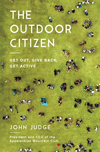 Book Cover: The Outdoor Citizen: Get Out, Give Back, Get Active