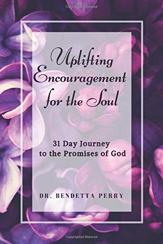 9781948085281: Uplifting Encouragement for the Soul: 31 Day Journey to the Promises of God