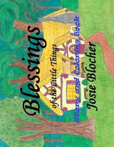 Blessings of the Little Things: Blocher, Josie