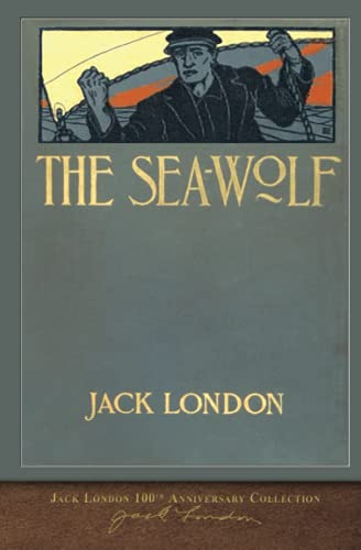 The Sea-Wolf: 100th Anniversary Collection (Paperback): Jack London
