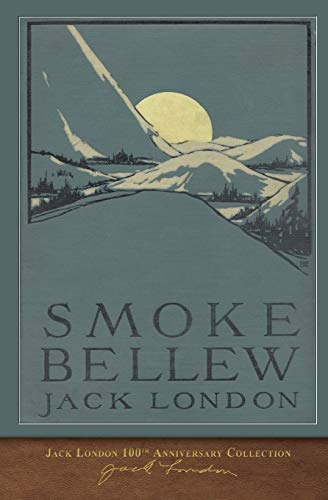 Smoke Bellew: 100th Anniversary Collection (Paperback): Jack London