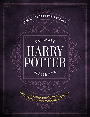 9781948174244: The Unofficial Ultimate Harry Potter Spellbook: A Complete Reference Guide to Every Spell in the Wizarding World