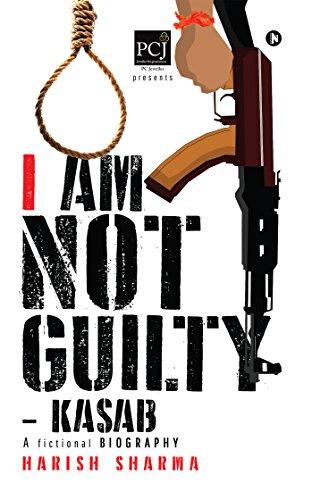 I Am Not Guilty - Kasab: Sharma, Harish