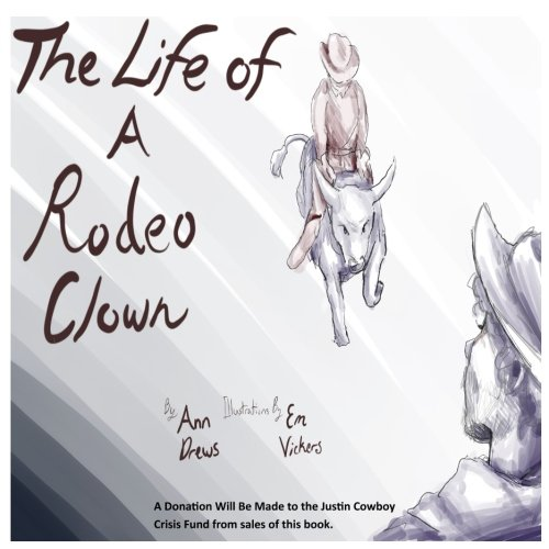 The Life Of A Rodeo Clown By Ann Drews Pen It